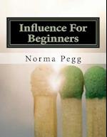 Influence for Beginners af Norma Pegg