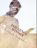 Influence Winner af Aaliyah Summers