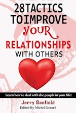 28 Tactics to Improve Your Relationships with Others