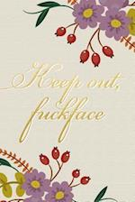 Keep Out Fuckface