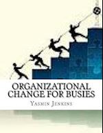 Organizational Change for Busies af Yasmin Jenkins