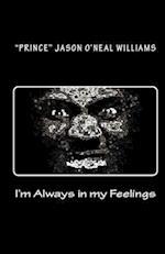 I'm Always in My Feelings af Jason O. Williams