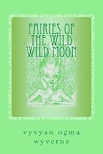 Fairies of the Wild Wild Moon