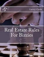 Real Estate Rules for Bizzies af Larry Cash