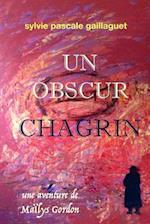 Un Obscur Chagrin af Mrs Sylvie Pascale Gaillaguet
