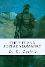 The Fife and Forfar Yeomanry af D. D. Ogilvie
