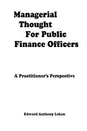 Bog, paperback Managerial Thought for Public Finance Officers af Edward Anthony Lehan