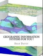 Geographic Information Systems for You ! af Sean Davey