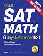 Kallis' SAT Math - 6 Days Before the Test (6 Practice Tests +College SAT Prep)