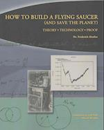 How to Build a Flying Saucer (and Save the Planet)