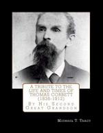 A Tribute to the Life and Times of Thomas Corbett (1836-1912)