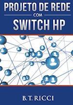 Projeto de Rede Com Switch HP