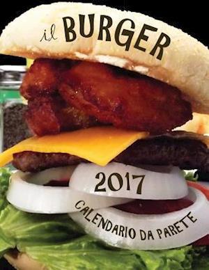 Bog, paperback Il Burger 2017 Calendario Da Parete (Edizione Italia) af Aberdeen Stationers Co