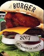 Il Burger 2017 Calendario Da Parete (Edizione Italia)