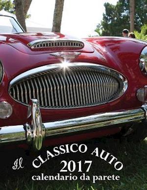 Bog, paperback Il Classico Auto 2017 Calendario Da Parete (Edizione Italia) af Aberdeen Stationers Co