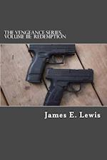 The Vengeance Series, Volume III af James E. Lewis