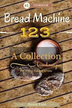 Bread Machine 123 af Annie Kate
