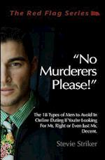No Murderers Please!
