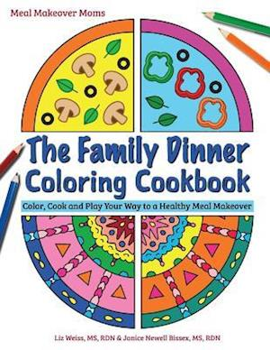Bog, paperback The Family Dinner Coloring Cookbook af Liz Weiss, Janice Newell Bissex
