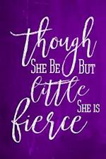 Chalkboard Journal - Though She Be But Little, She Is Fierce (Purple)