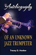 Autobiography of an Unknown Jazz Trumpeter