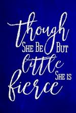 Chalkboard Journal - Though She Be But Little, She Is Fierce (Blue)