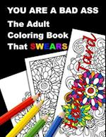 You Are a Bad Ass af Adult Coloring Books