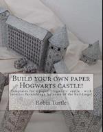 Build Your Own Paper Hogwarts Castle!