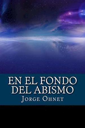 Bog, paperback En El Fondo del Abismo af Jorge Ohnet