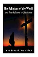 The Religions of the World and Their Relations to Christianity af Frederick Maurice