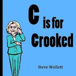 C Is for Crooked af Dr Steve Wollett