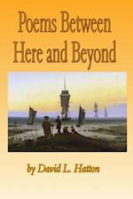 Poems Between Here and Beyond
