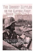 The Biggest Battles of the Eastern Front During World War II af Charles River Editors