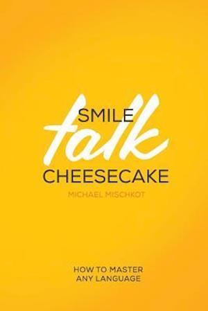 Bog, paperback Smile Talk Cheesecake af Michael Mischkot