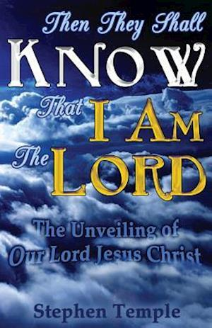 Bog, paperback Then They Shall Know That I Am the Lord! af Stephen Temple