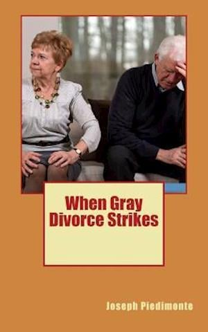Bog, paperback When Gray Divorce Strikes af Joseph Dean Piedimonte