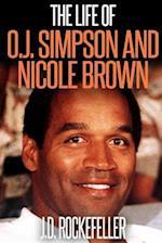 The Life of O.J. Simpson and Nicole Brown af J. D. Rockefeller