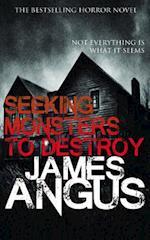 Seeking Monsters to Destroy af James Angus