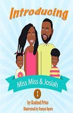 Introducing Miss Miss & Josiah