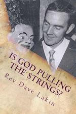 Is God Pulling the Strings?