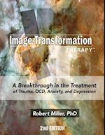 Image Transformation Therapy 2nd Edition af Dr Robert Michael Miller