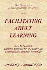 Facilitating Adult Learning af Dr Michael F. Conrad