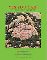 Yes You Can! : If You Really Want To