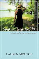 Sunshine, Come Find Me