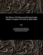 The History of the Romeward Movement in the Church of England, 1833-1864: by Walter Walsh