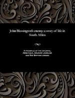 John Blessington's enemy: a story of life in South Africa