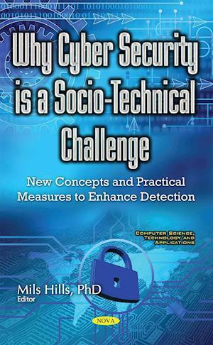 Bog, hardback Why Cyber Security is a Socio-Technical Challenge af Mils Hills