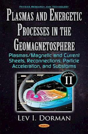 Plasmas and Energetic Processes in the Geomagnetosphere