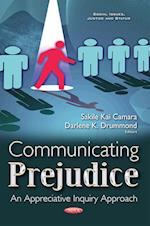 Communicating Prejudice (Social Issues, Justice and Status)