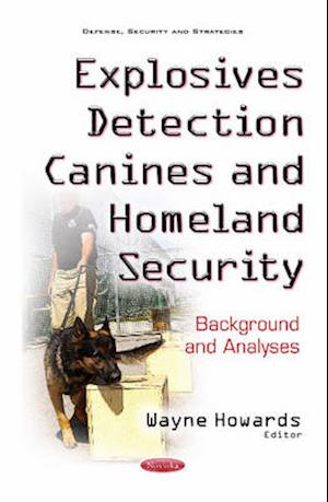 Bog, paperback Explosives Detection Canines & Homeland Security af Wayne Howards